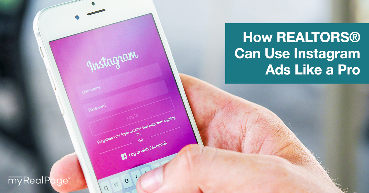 How REALTORS® Can Use Instagram Ads Like a Pro