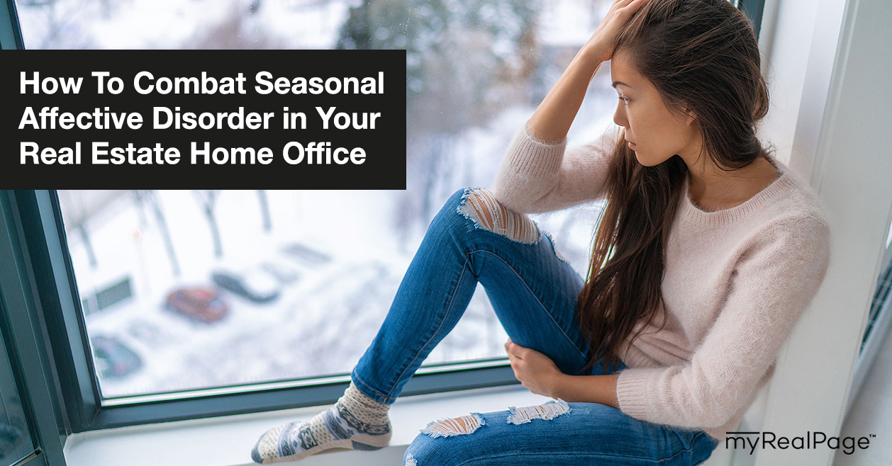 How To Combat Seasonal Affective Disorder in Your Real Estate Home Office