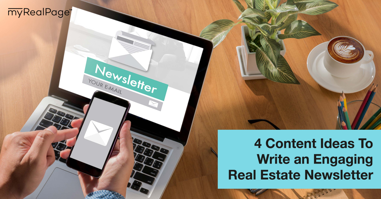 4 Content Ideas To Write an Engaging Real Estate Newsletter