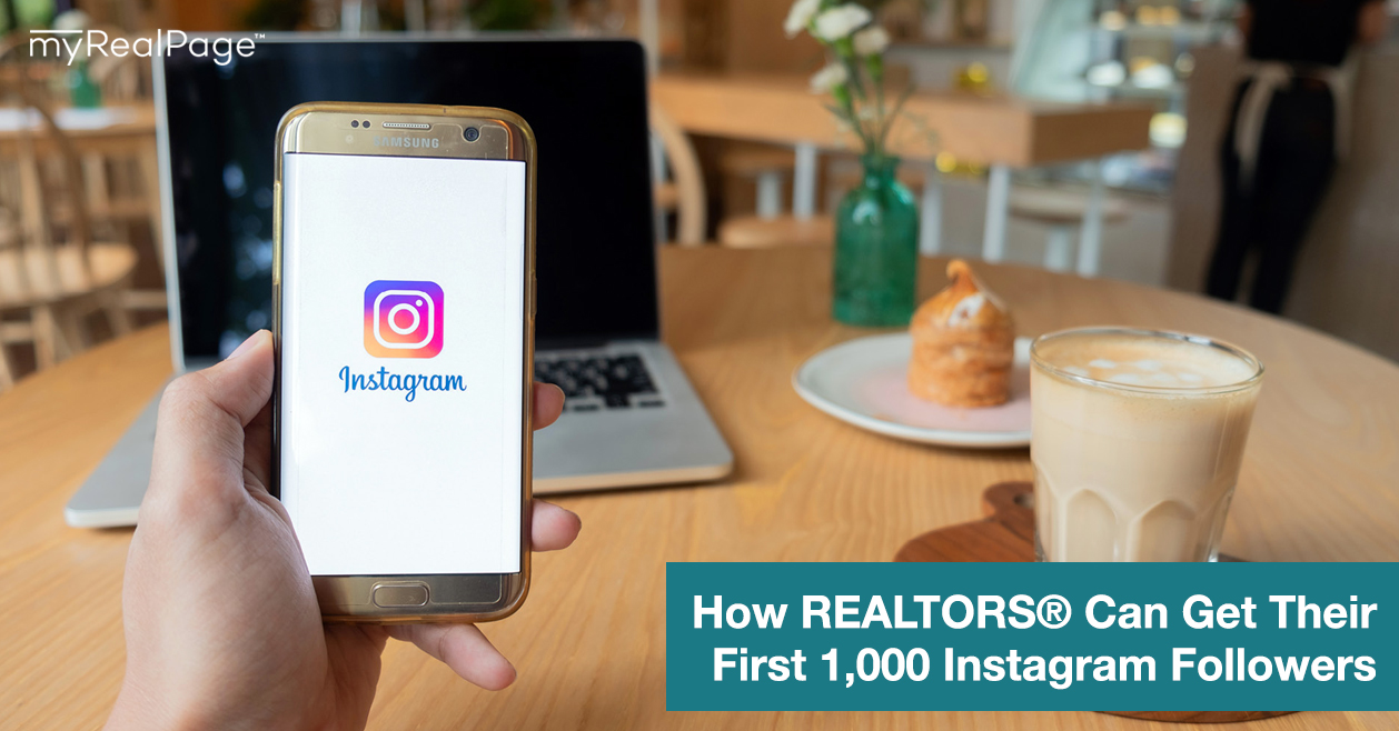 How REALTORS® Can Get Their First 1,000 Instagram Followers
