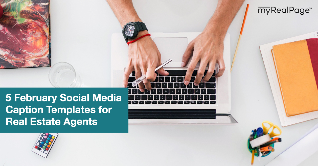 5 February Social Media Caption Templates for Real Estate Agents