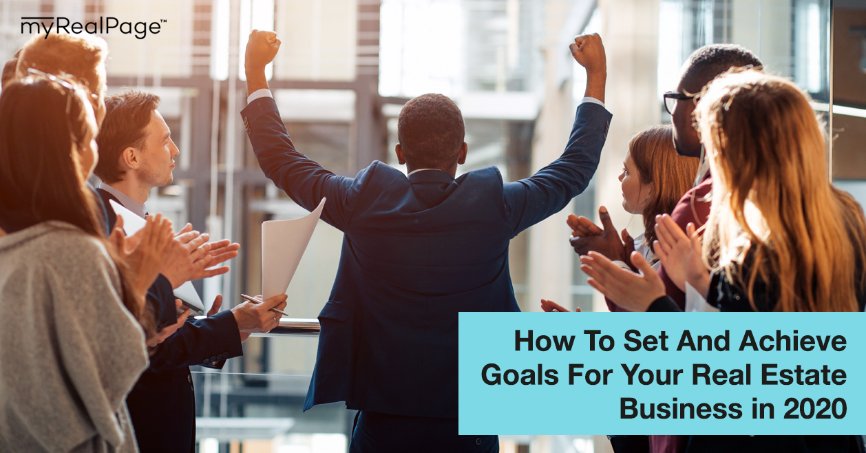 How To Set And Achieve Goals For Your Real Estate Business in 2020