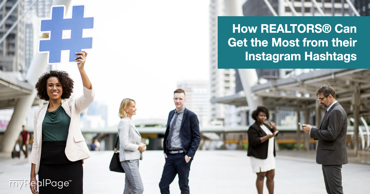 How REALTORS® Can Get the Most from their Instagram Hashtags