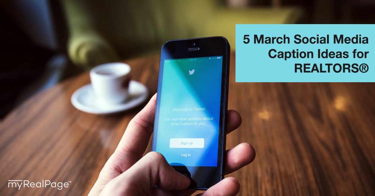 5 March Social Media Caption Ideas for REALTORS®