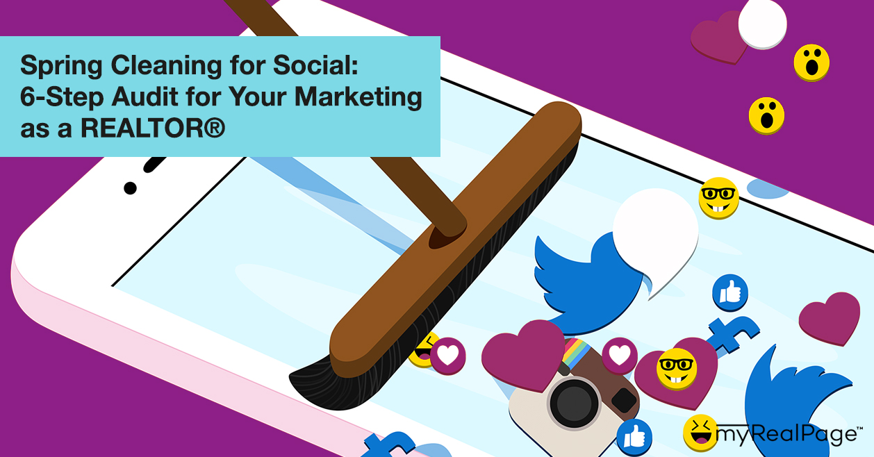 Spring Cleaning for Social: 6-Step Audit for Your Marketing as a REALTOR®