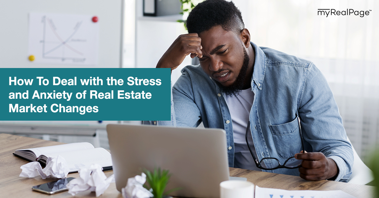 How To Deal with the Stress and Anxiety of Real Estate Market Changes