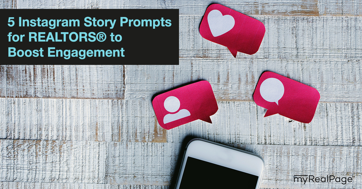 5 Instagram Story Prompts for REALTORS® to Boost Engagement