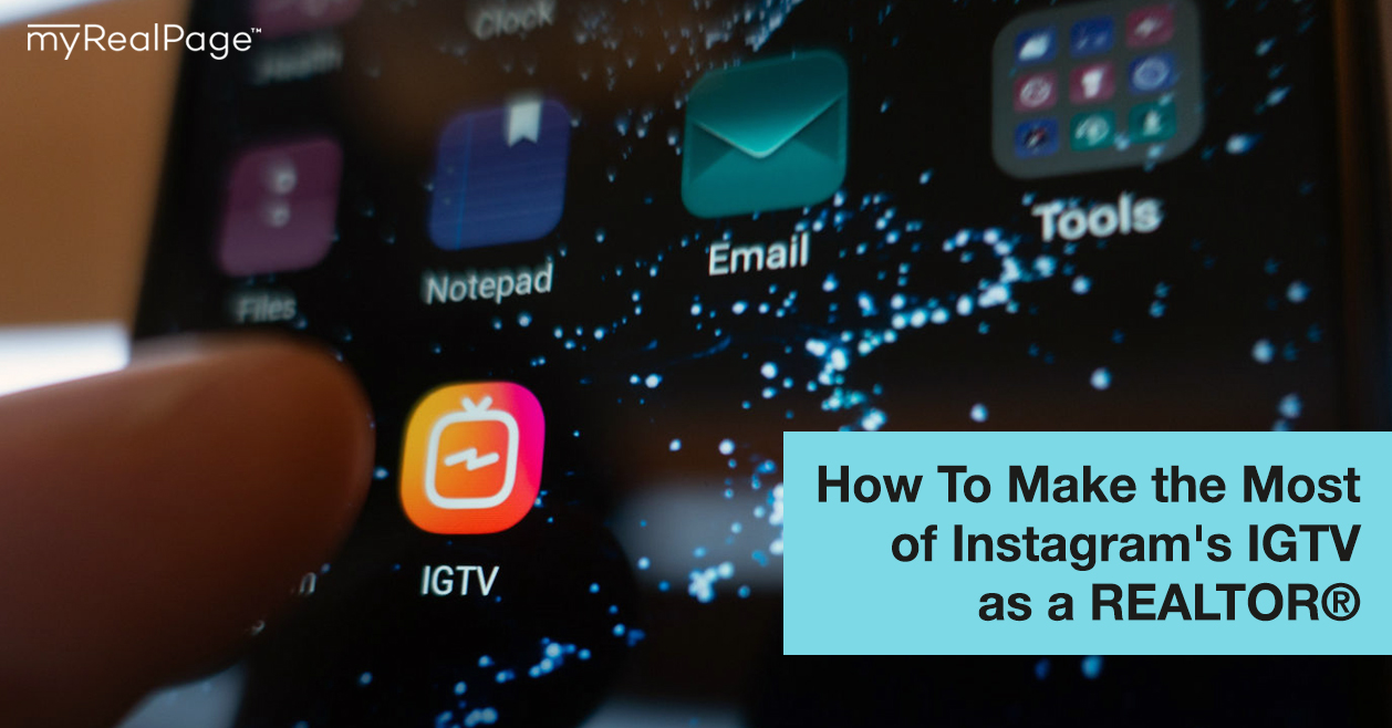 How To Make the Most of Instagram's IGTV as a REALTOR®