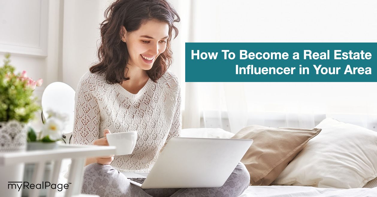 How To Become a Real Estate Influencer in Your Area