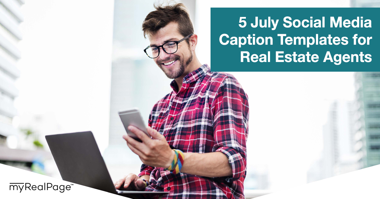 5 July Social Media Caption Templates for Real Estate Agents