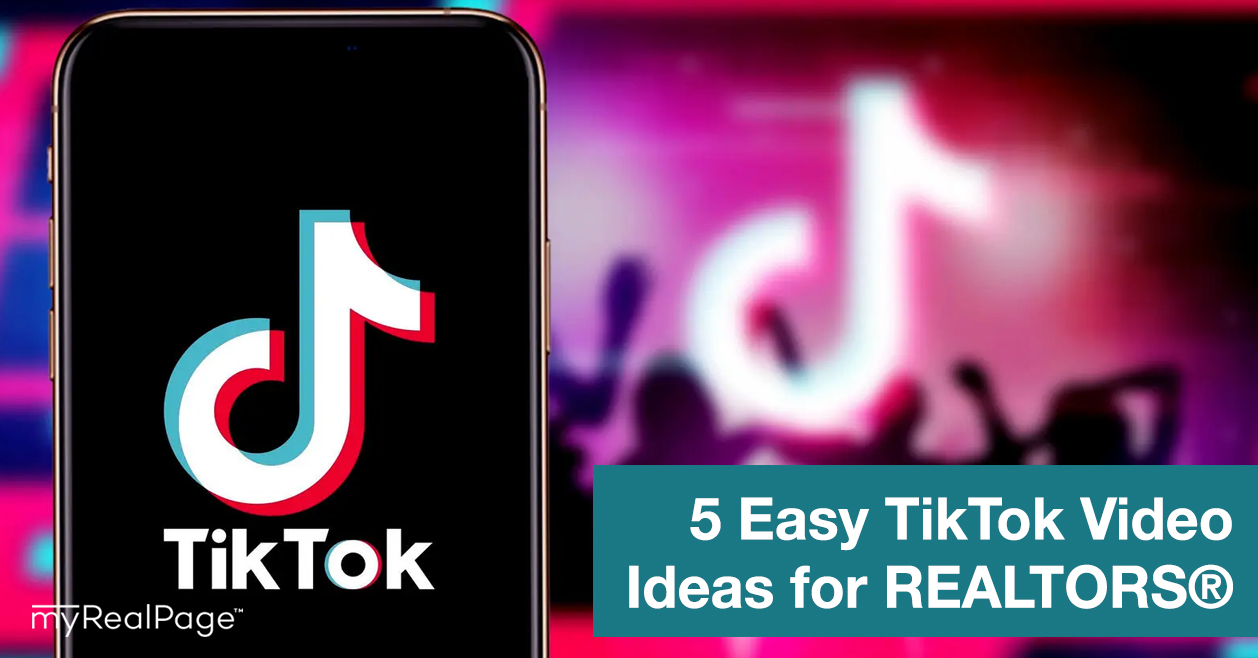 5 Easy TikTok Video Ideas for REALTORS®