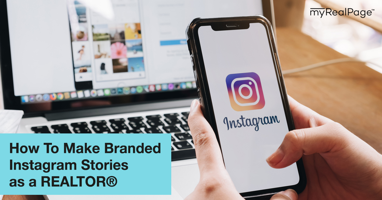 How To Make Branded Instagram Stories as a REALTOR®