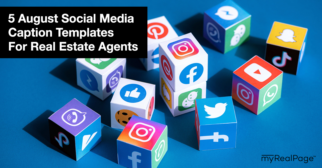 5 August Social Media Caption Templates For Real Estate Agents