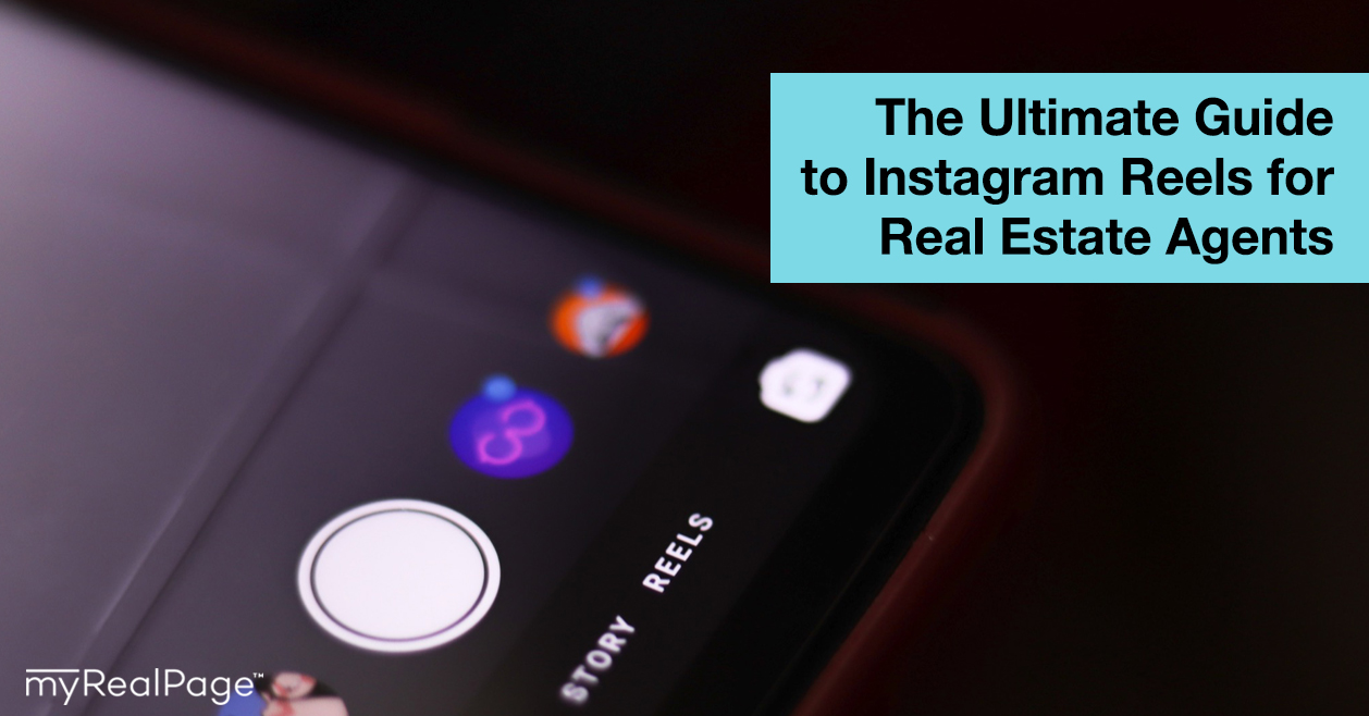 The Ultimate Guide to Instagram Reels for Real Estate Agents