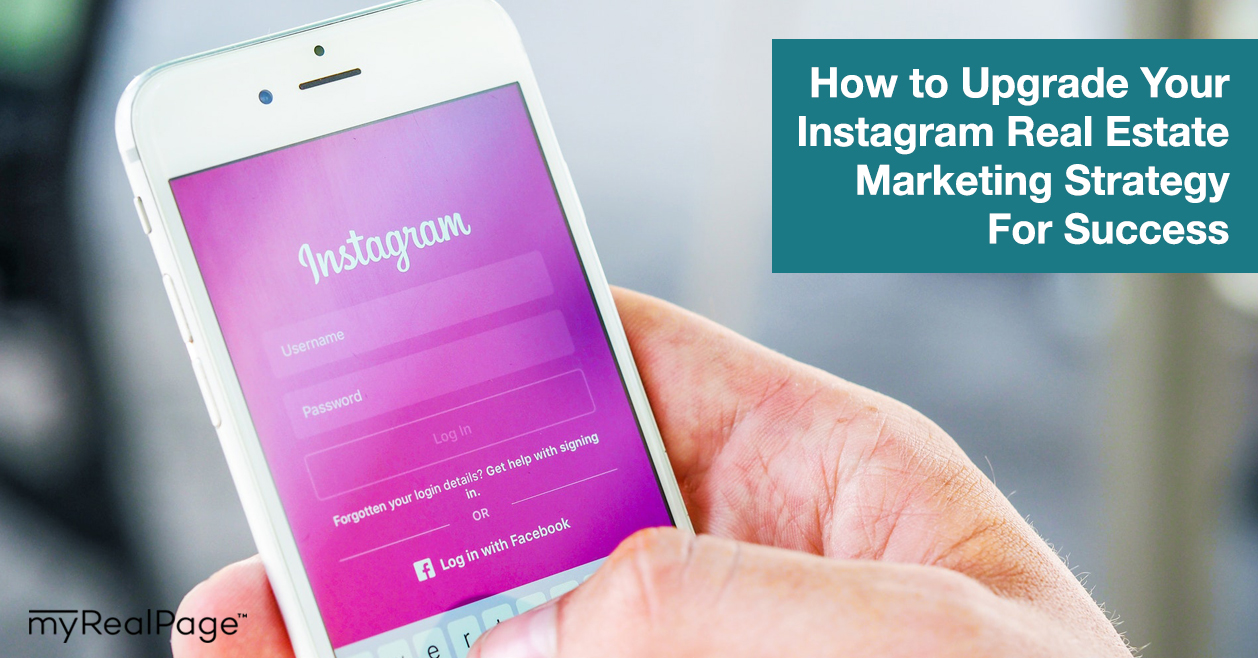 How to Upgrade Your Instagram Real Estate Marketing Strategy For Success