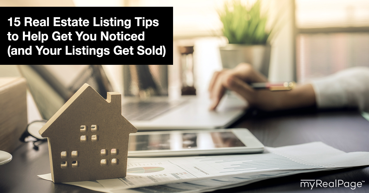 15 Real Estate Listing Tips to Help Get You Noticed (and Your Listings Get Sold)