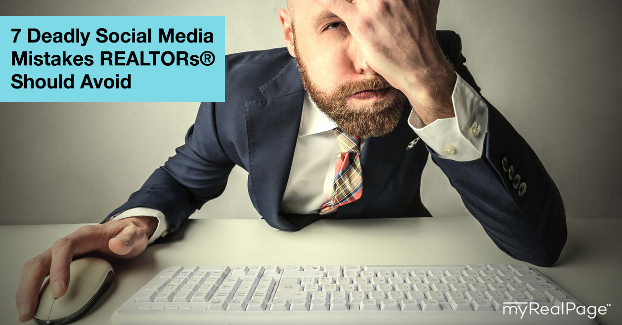 7 Deadly Social Media Mistakes REALTORs® Should Avoid