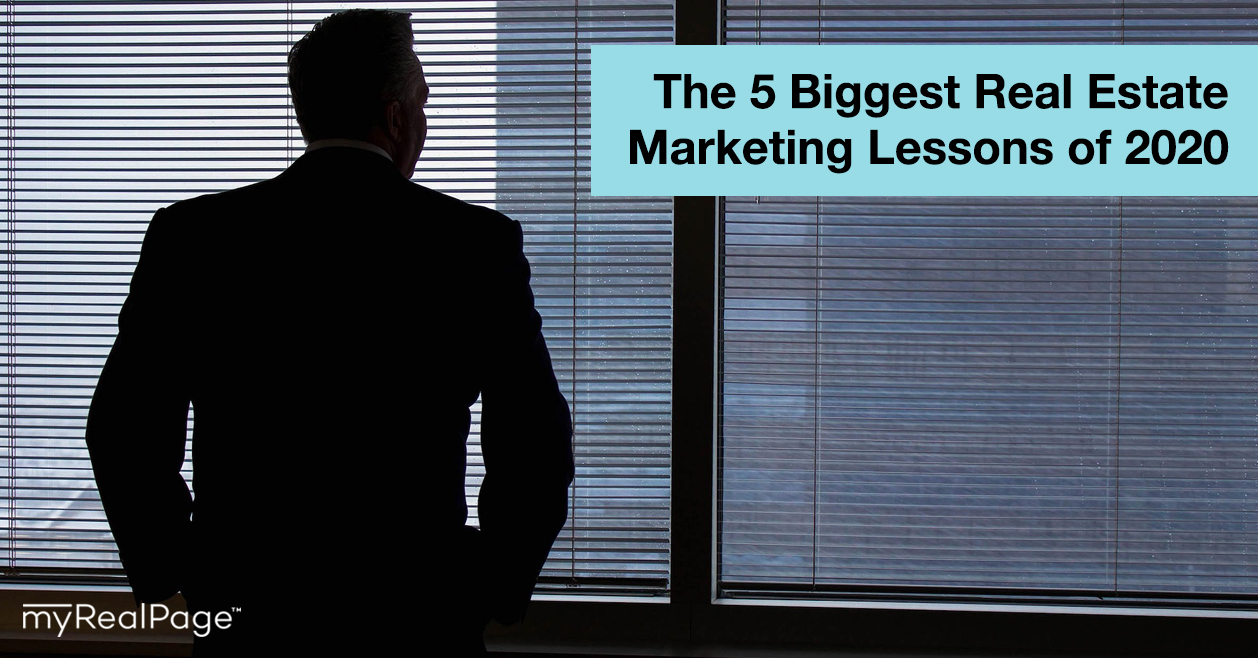 The 5 Biggest Real Estate Marketing Lessons of 2020