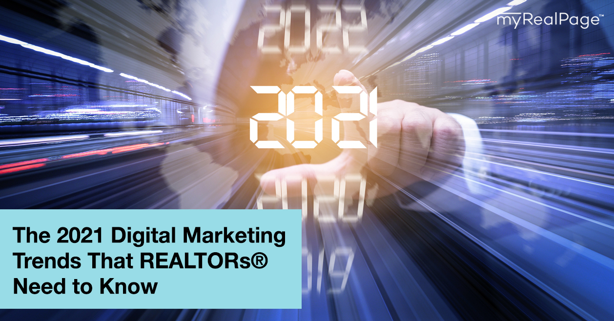 The 2021 Digital Marketing Trends That REALTORs® Need to Know