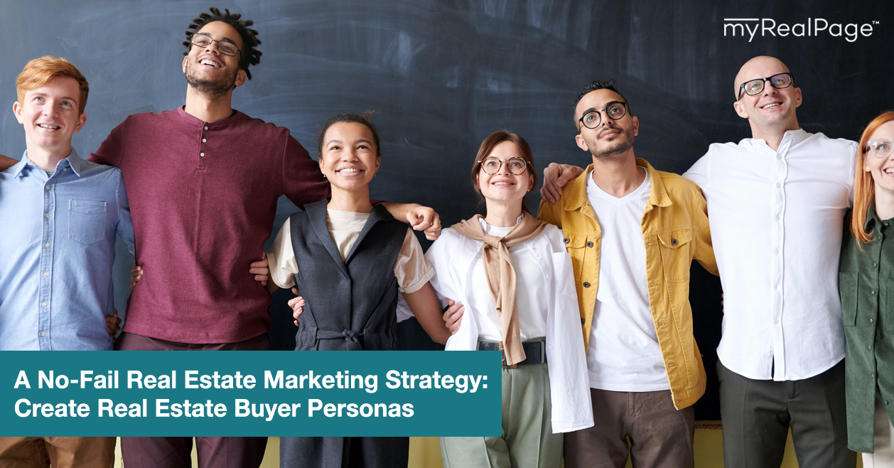 A No-Fail Real Estate Marketing Strategy: Create Real Estate Buyer Personas