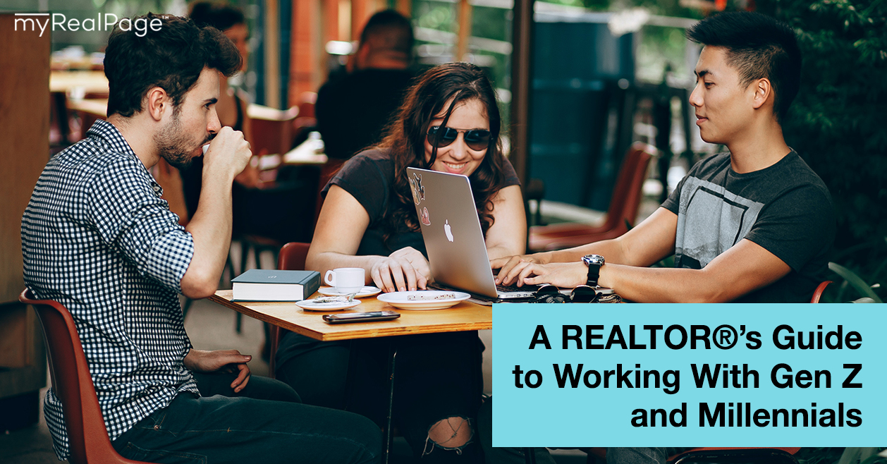 A REALTOR®'s Guide to Working With Gen Z and Millennials