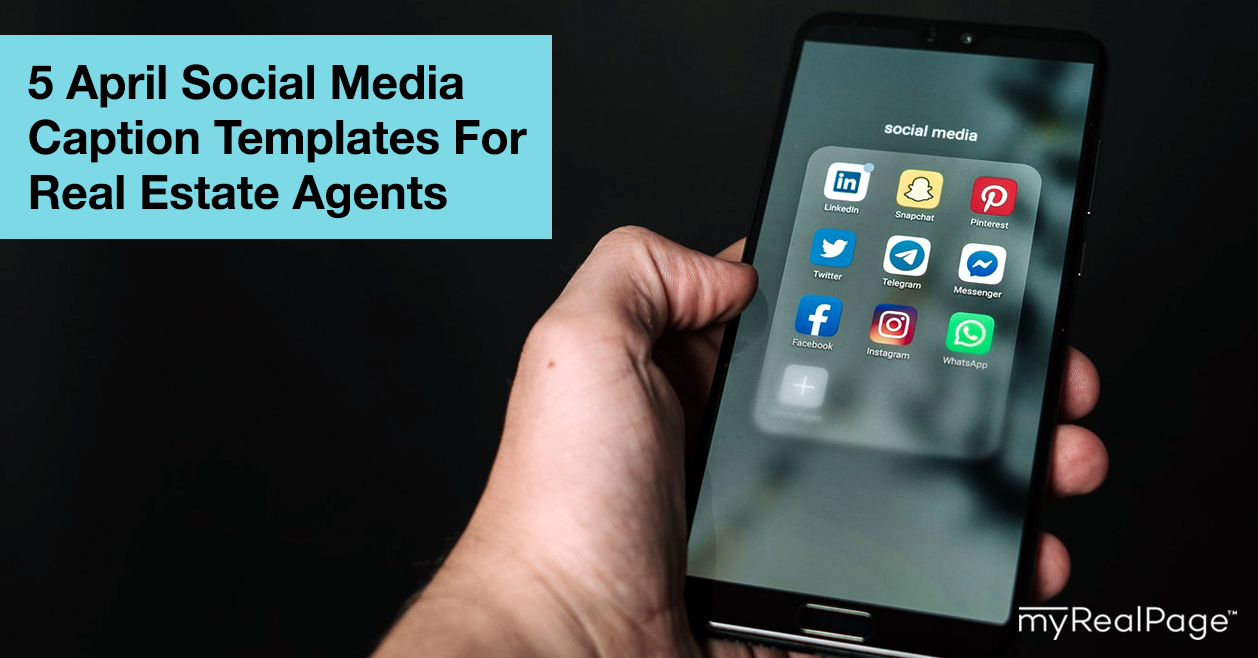 5 April Social Media Caption Templates For Real Estate Agents