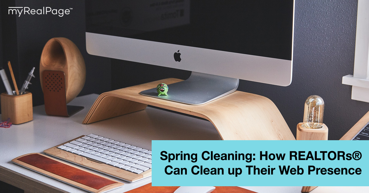 Spring Cleaning: How REALTORs® Can Clean up Their Web Presence