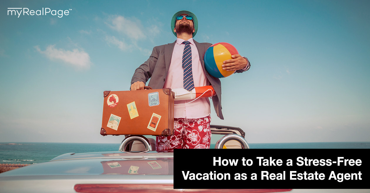 How to Take a Stress-Free Vacation as a Real Estate Agent