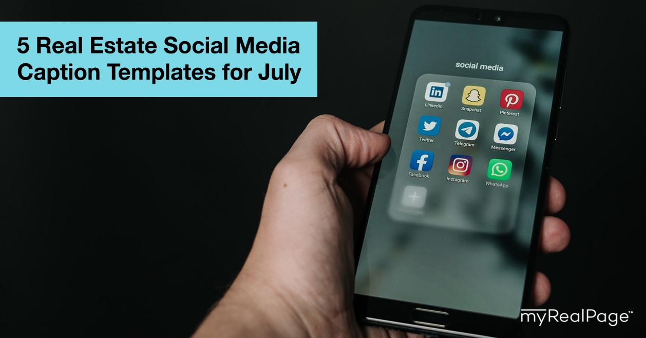 5 Real Estate Social Media Caption Templates for July