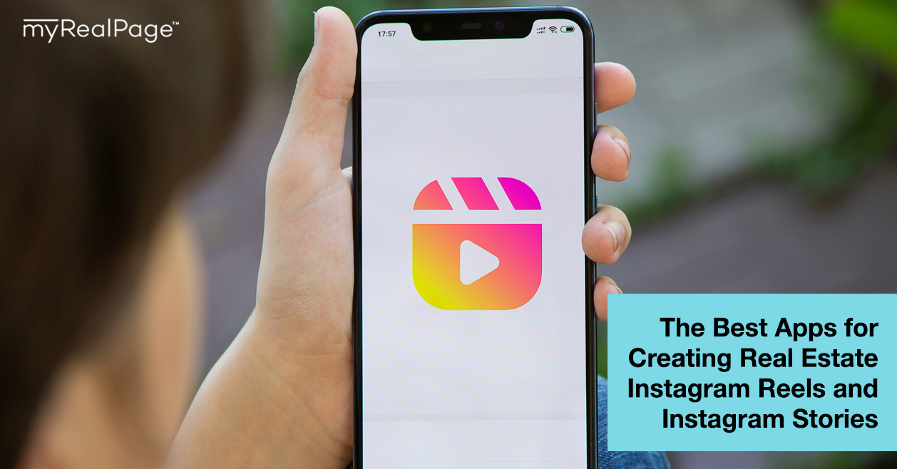 The Best Apps for Creating Real Estate Instagram Reels and Instagram Stories