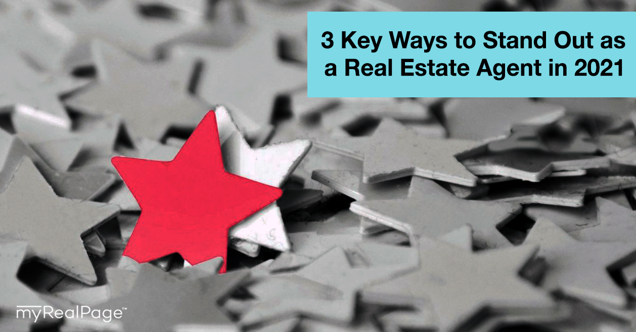 3 Key Ways to Stand Out as a Real Estate Agent in 2021