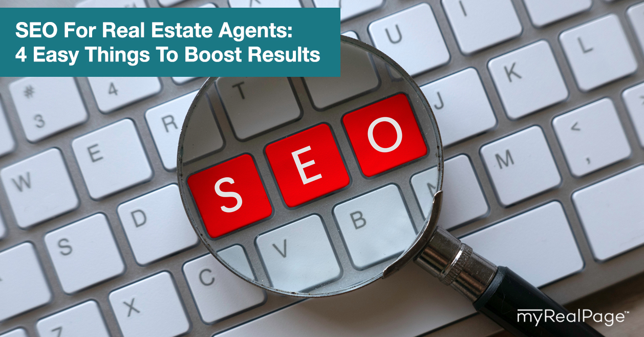 SEO For Real Estate Agents: 4 Easy Things To Boost Results