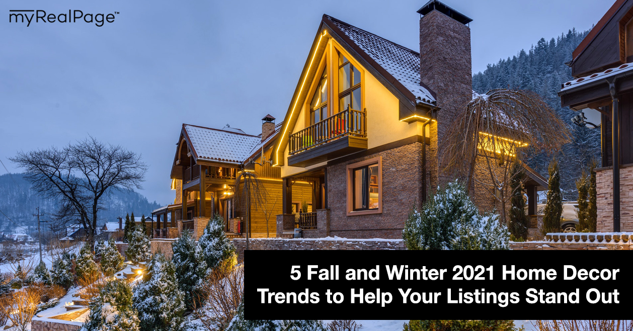5 Fall and Winter 2021 Home Decor Trends to Help Your Listings Stand Out