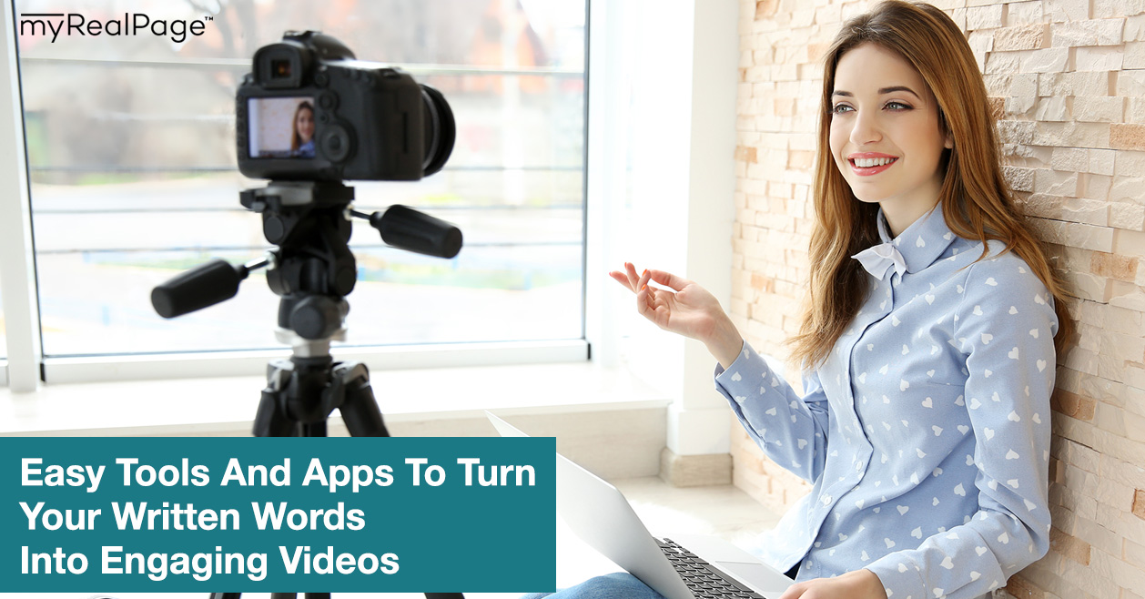 Easy Tools And Apps To Turn Your Written Words Into Engaging Videos