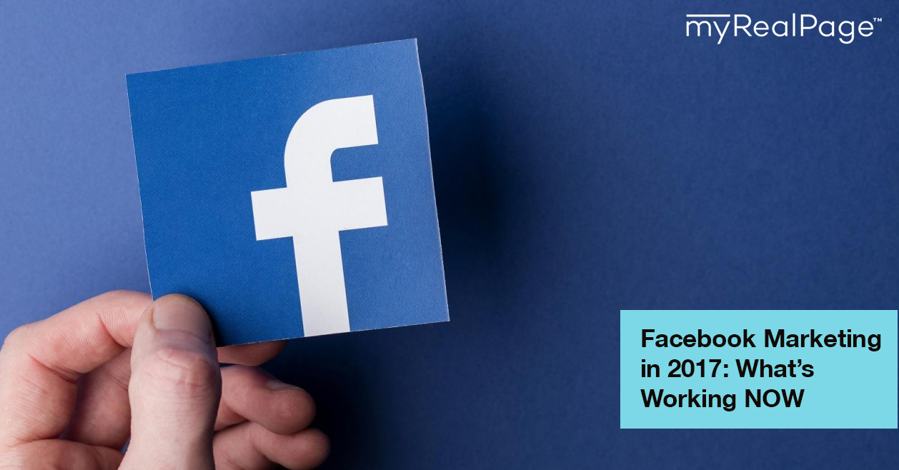 Facebook Marketing in 2017: What's Working NOW
