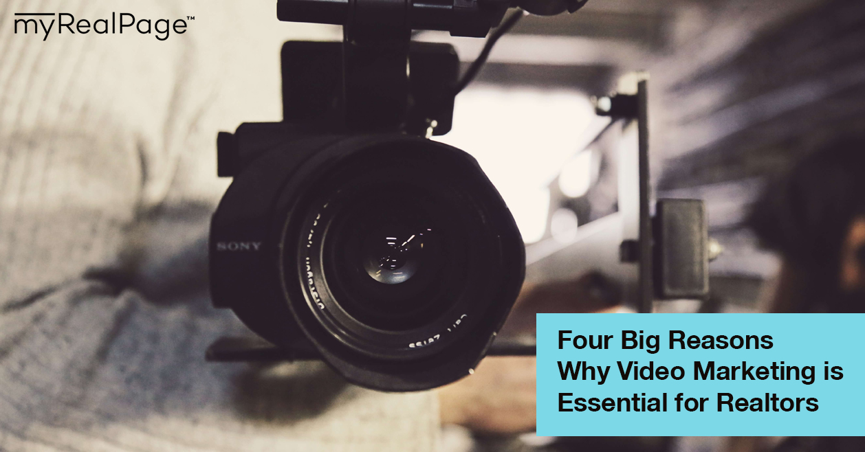 Four Big Reasons Why Video Marketing Is Essential For Realtors