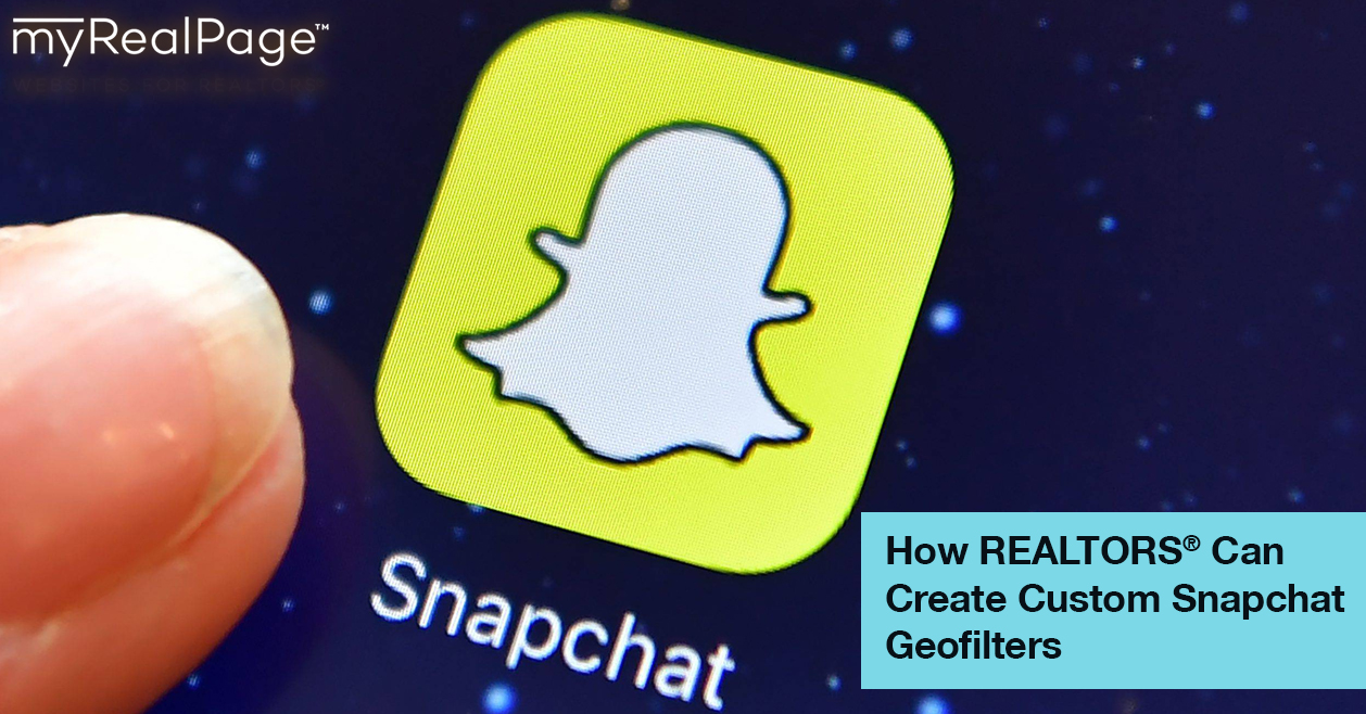 How REALTORS® Can Create Custom Snapchat Geofilters
