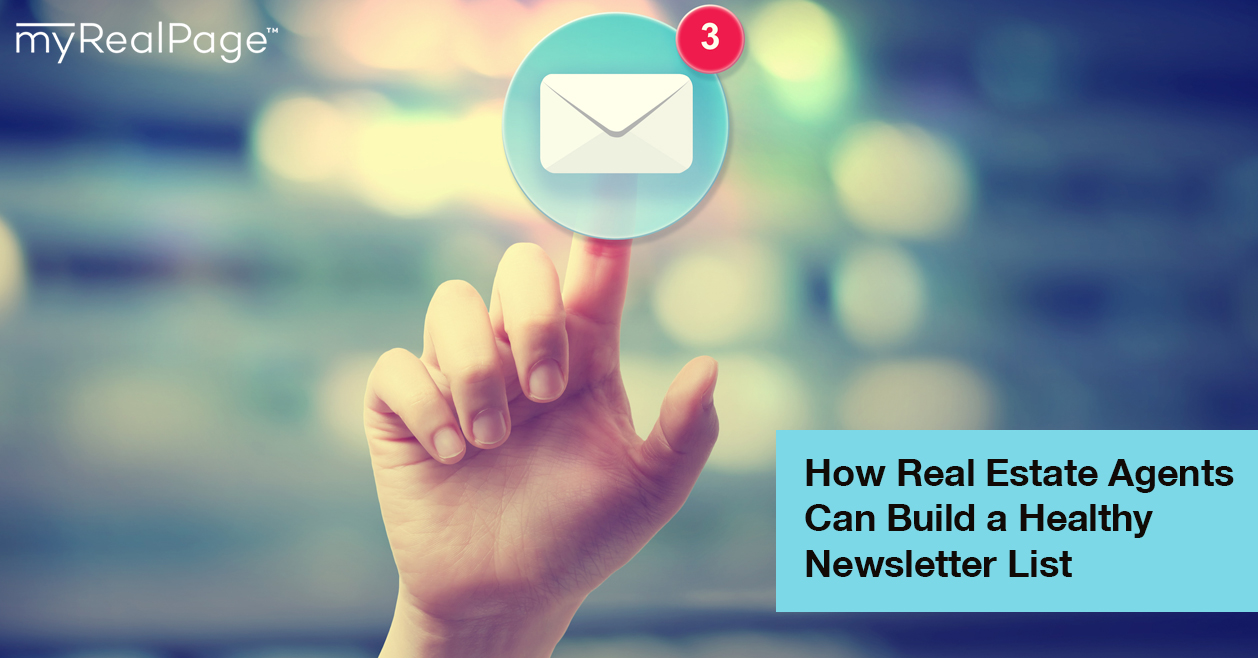 How Real Estate Agents Can Build A Healthy Newsletter List