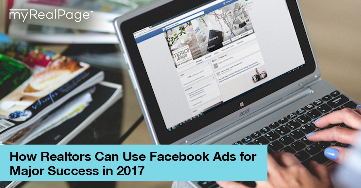 How Realtors Can Use Facebook Ads For Major Success In 2017