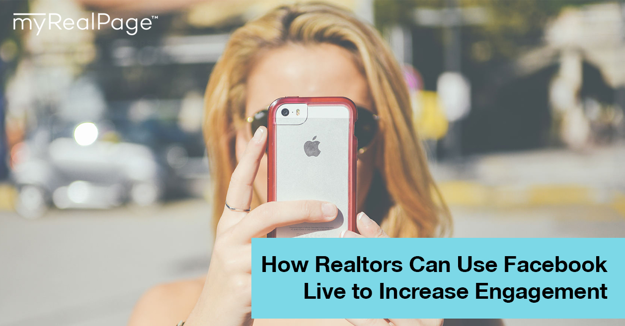 How Realtors Can Use Facebook Live To Increase Engagement