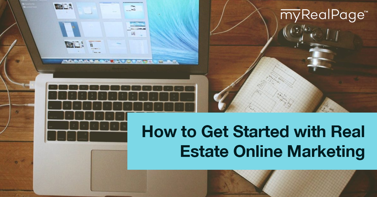 How to Get Started with Real Estate Online Marketing