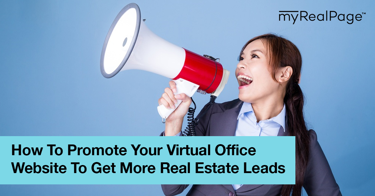 How To Promote Your Virtual Office Website To Get More Real Estate Leads