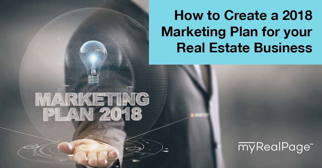 How to Create a 2018 Marketing Plan for your Real Estate Business
