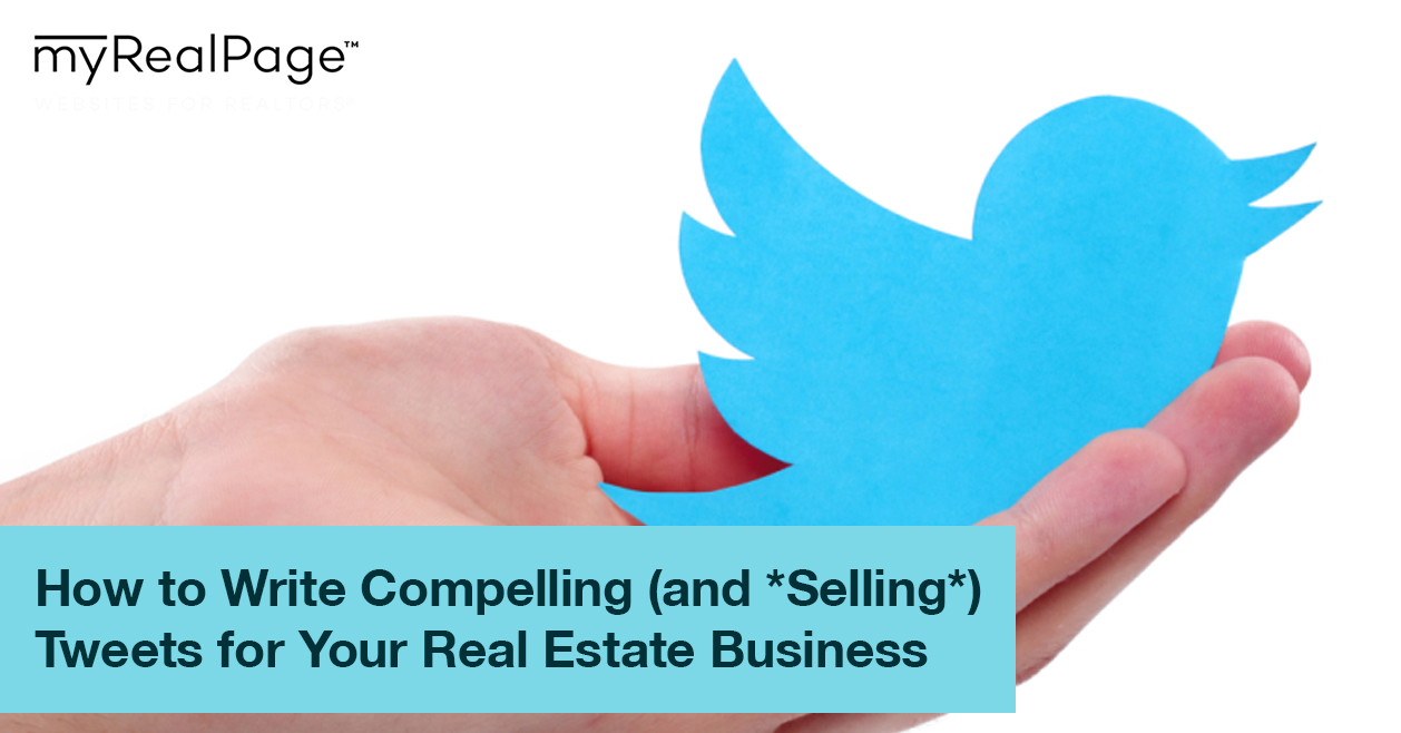 How to Write Compelling (and *Selling*) Tweets for Your Real Estate Business