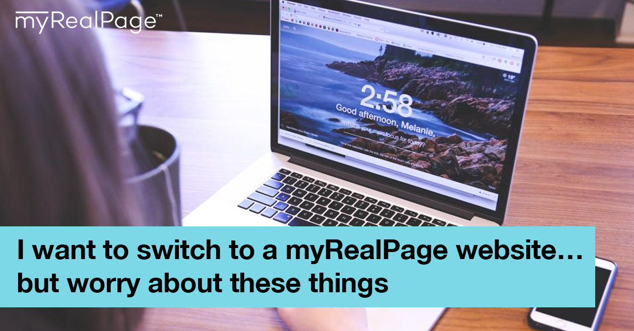 I want to switch to a myRealPage website… but worry about these things
