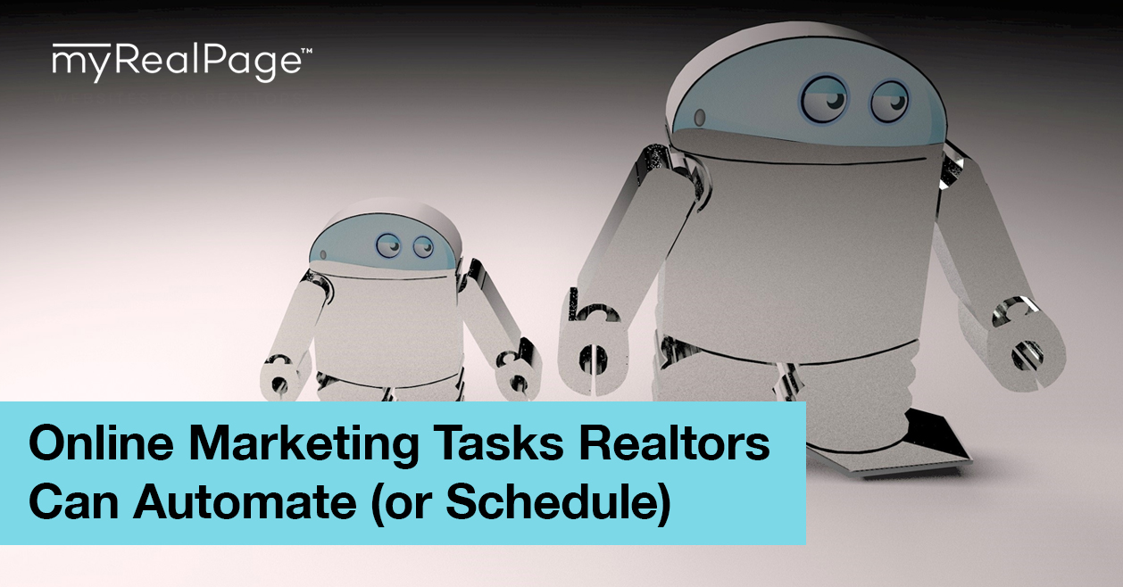 Online Marketing Tasks Realtors Can Automate (or Schedule)