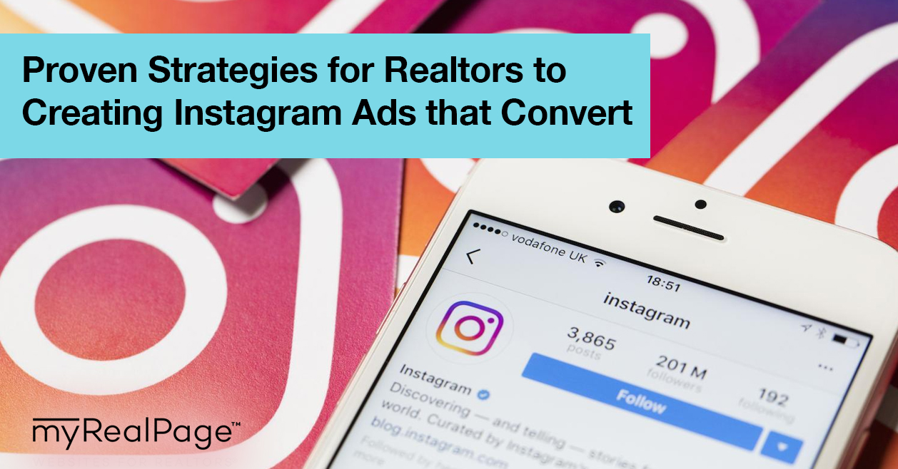 Proven Strategies For Realtors To Creating Instagram Ads That Convert