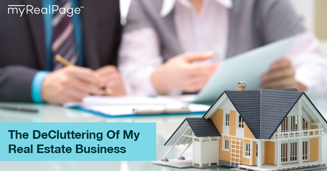 The DeCluttering Of My Real Estate Business