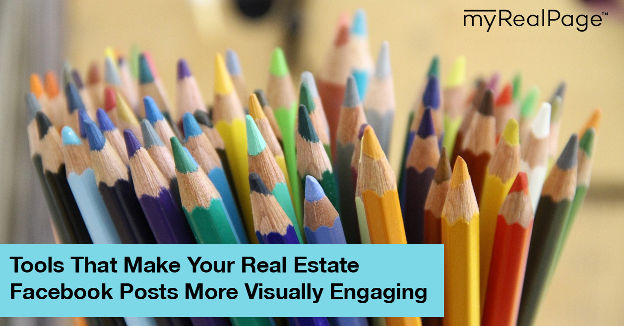 Tools That Make Your Real Estate Facebook Posts More Visually Engaging