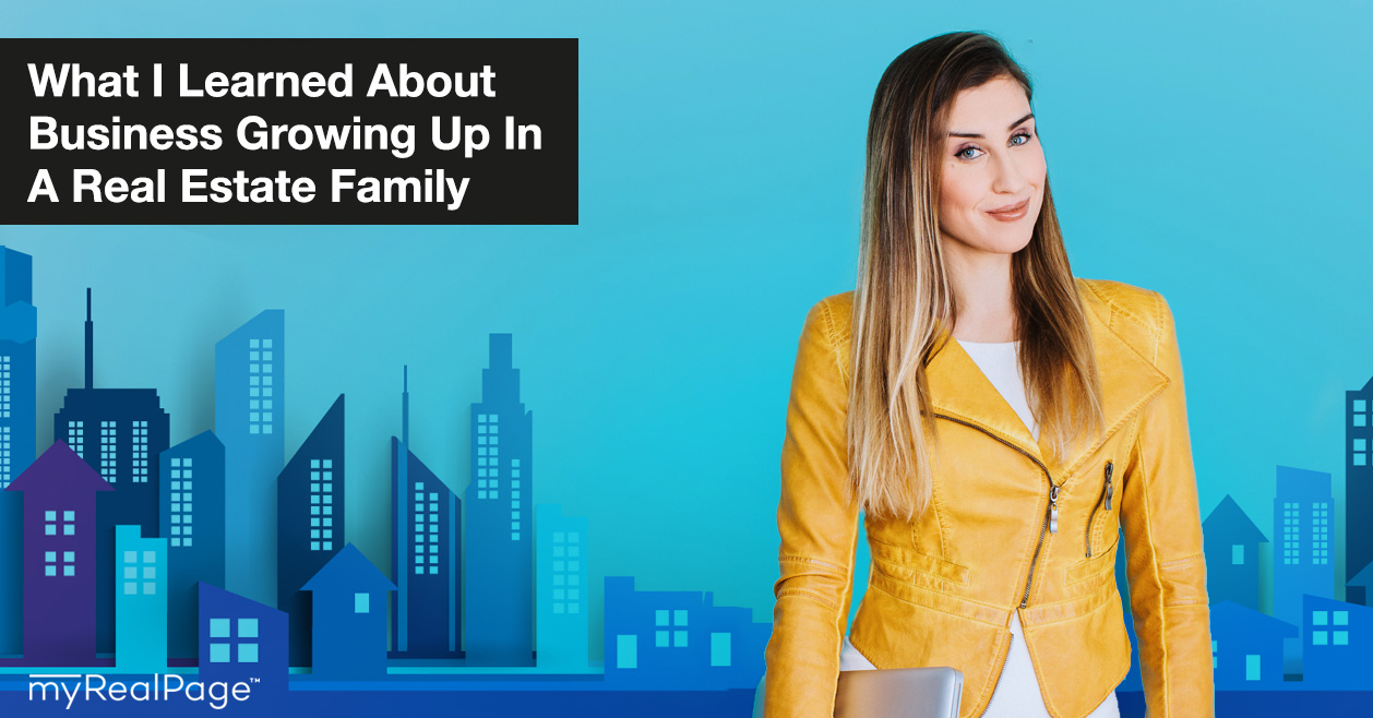 What I Learned About Business Growing Up In A Real Estate Family